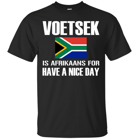 SA Voetsek Is Afrikaans for Have a nice day