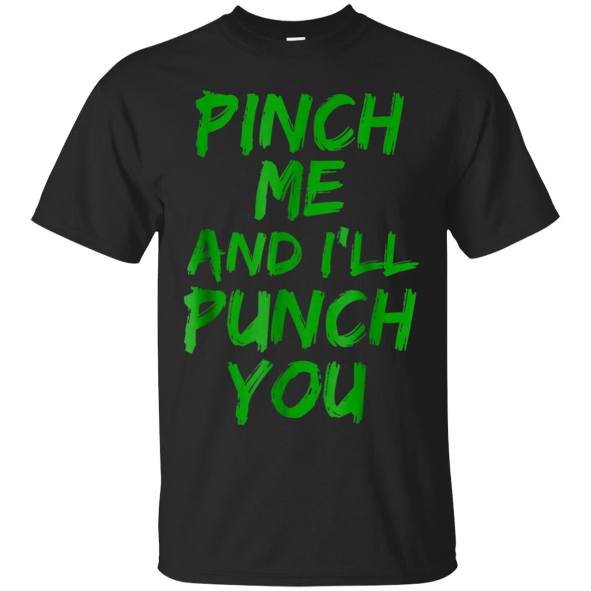 Pinch Me and I'll Punch You Shirt Funny Green St. Patrick's 99promocode