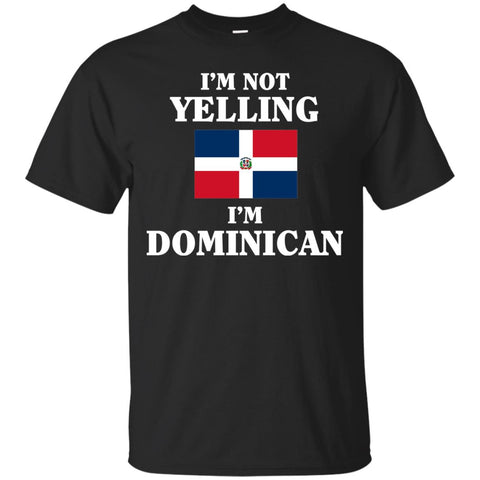I'm not Yelling I'm Dominican Shirt