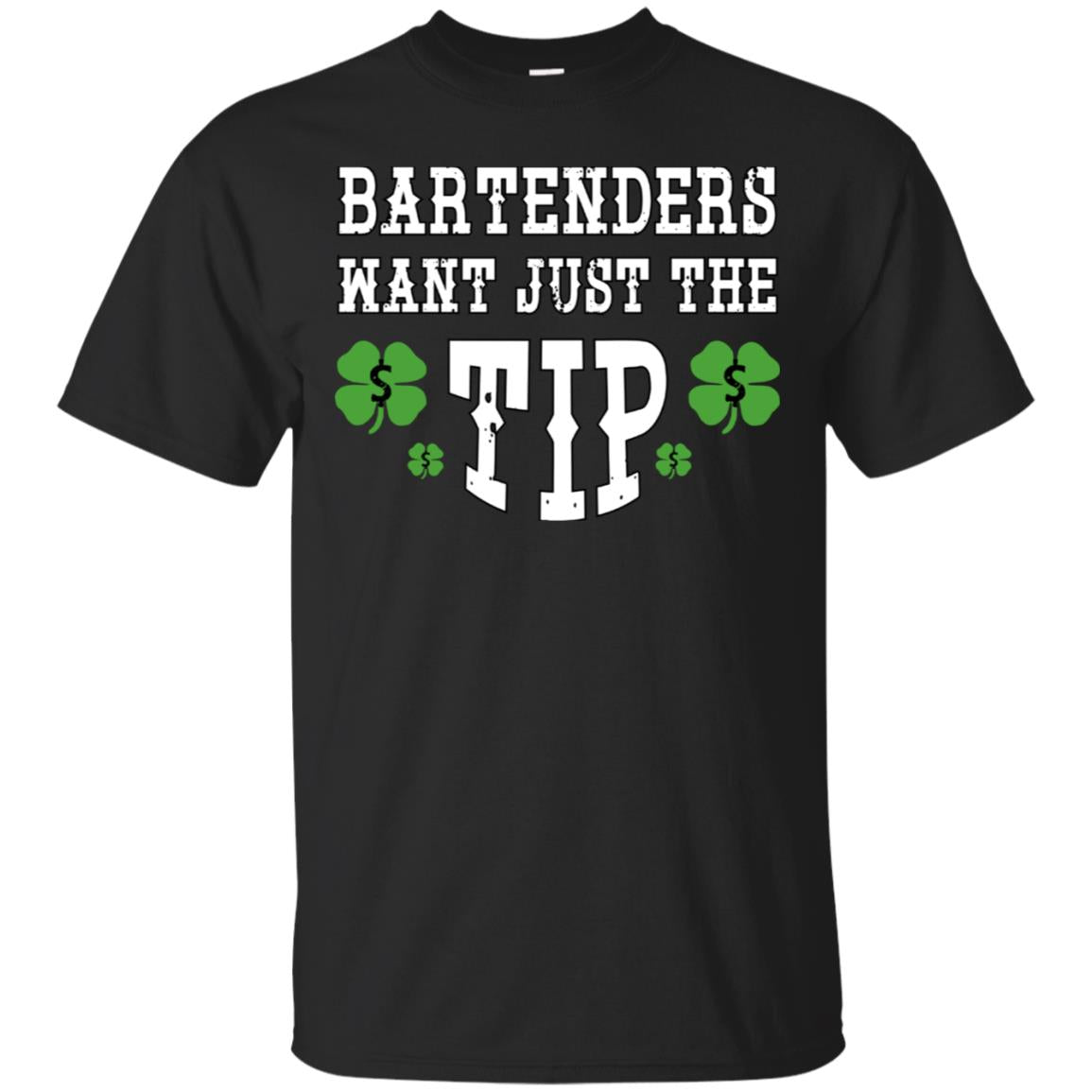 Bartenders Want Just The Tip St. Patty's Day T-shirt 99promocode