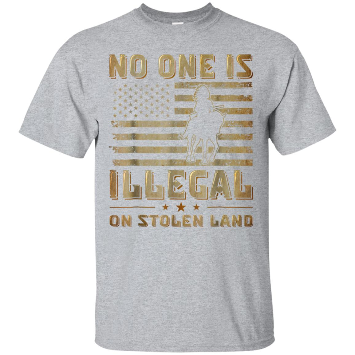 No One Is Illegal On Stolen Land T-shirt 99promocode