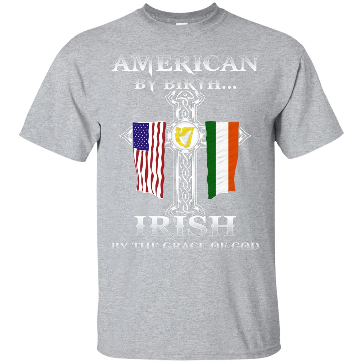 American By Birth Irish By The Grace Of God T-shirt 99promocode