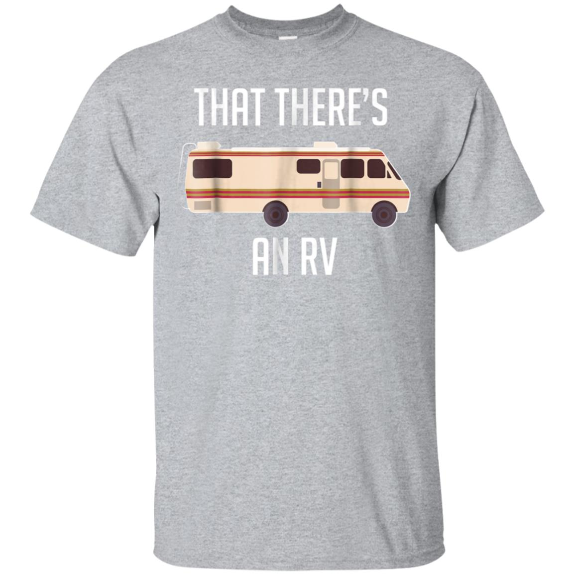That There Is An RV Funny Christmas Outdoor Camping T-Shirt