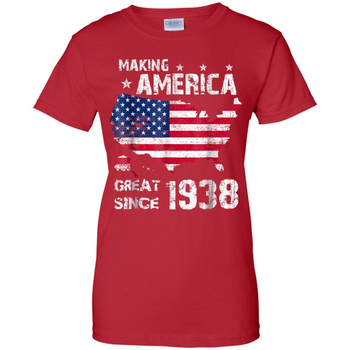 80th Birthday Gifts Making America Great Since 1938 T Shirt