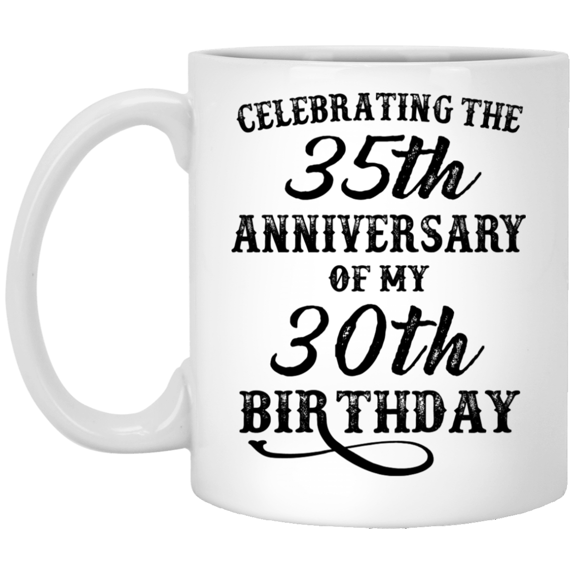 Awesome 65th Birthday Gifts Celebrating The 35th Anniversary Of My 30th Birthd 99promocode
