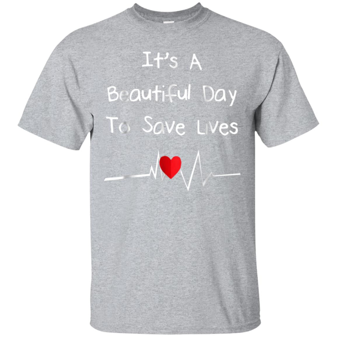 It's a beautiful day to save lives shirt 99promocode