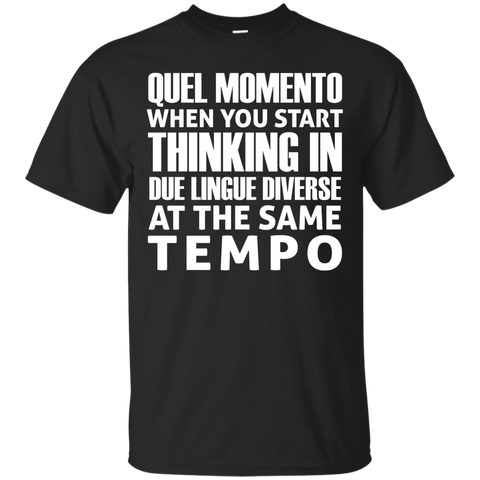 Italian Shirt  quel momento when you start thinking in due lingue diverse at the same tempo shirt