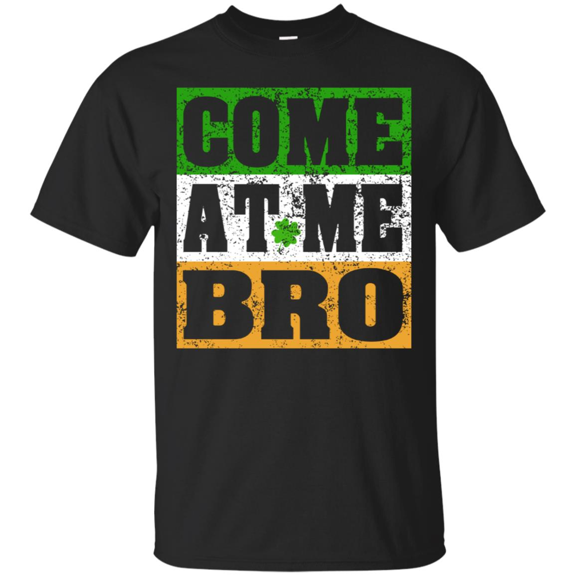 Come At Me Bro T Shirt Funny Irish Flag St Patricks Day Tee 99promocode