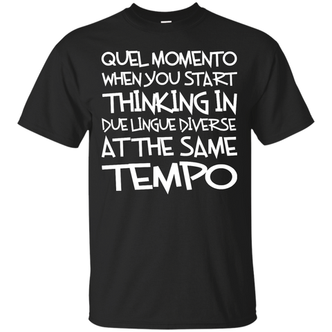 Italian Shirt Quel momento when you start thinking in due lingue diverse at the same tempo