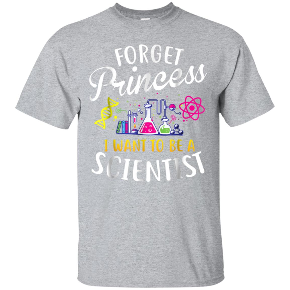 Forget Princess I Want To Be A Scientist Girl Science Tshirt 99promocode