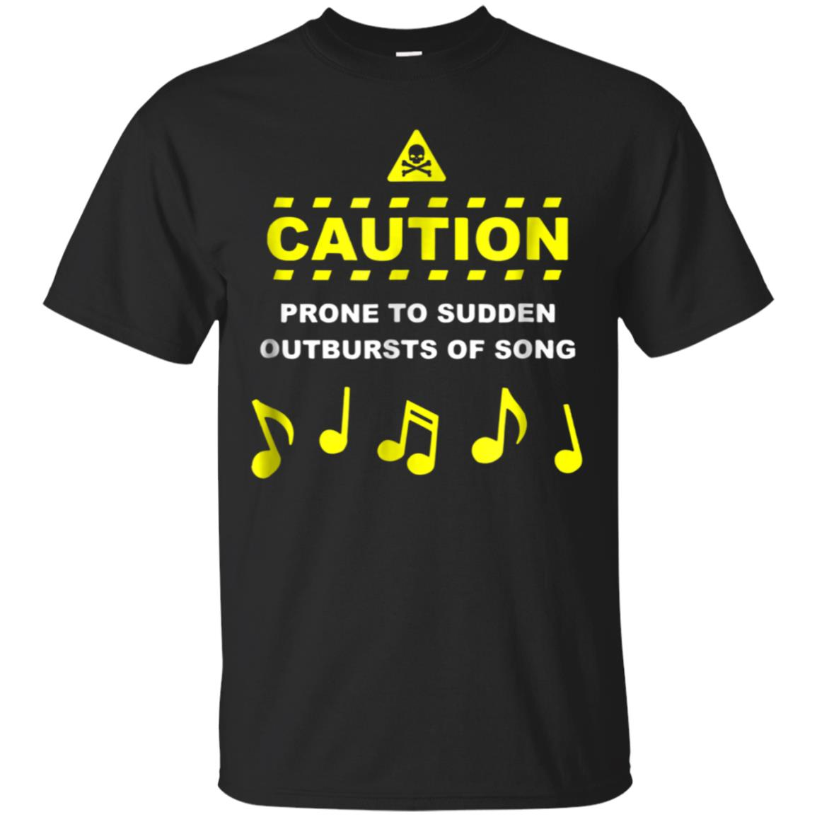 Musician Caution Prone To Sudden Outbursts Of Song T-Shirt 99promocode