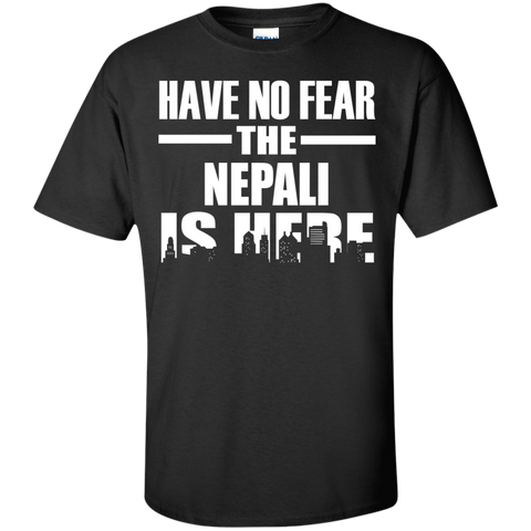 HAVE NO FEAR THE NEPALI IS HERE