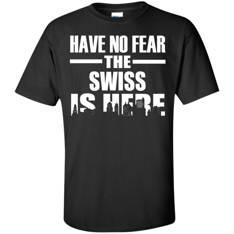 HAVE NO FEAR THE SWISS IS HERE