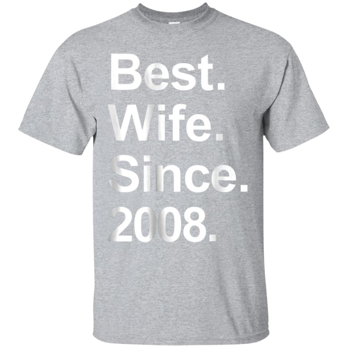 10th Wedding Anniversary Gift, Best Wife Since 2008 Shirt 99promocode