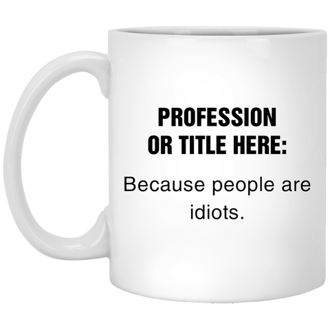 Personalized-Mug-Because-people-are-idiots