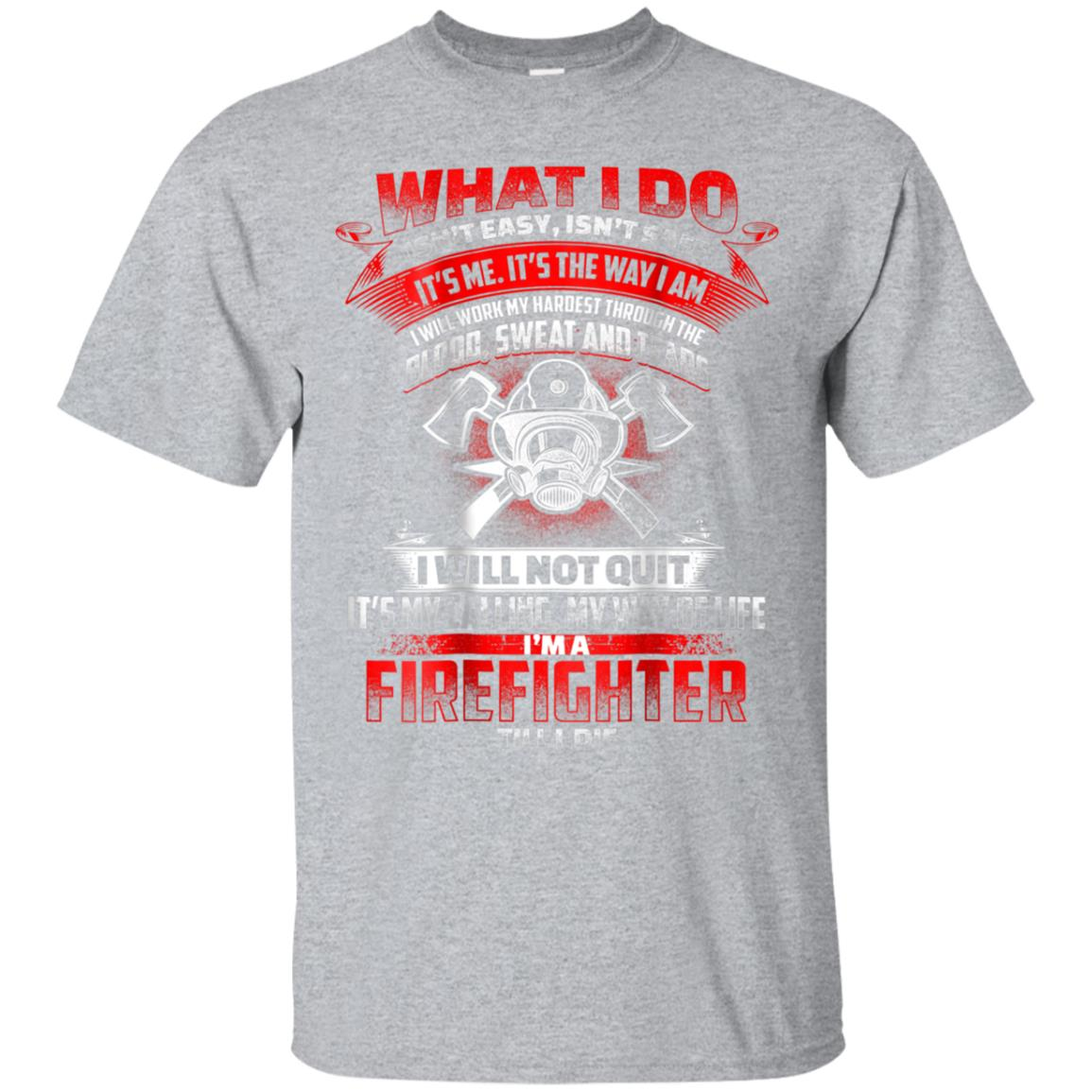 BLOOD SWEAT TEARS Fun Firefighters Firefighting T-Shirt Back 99promocode