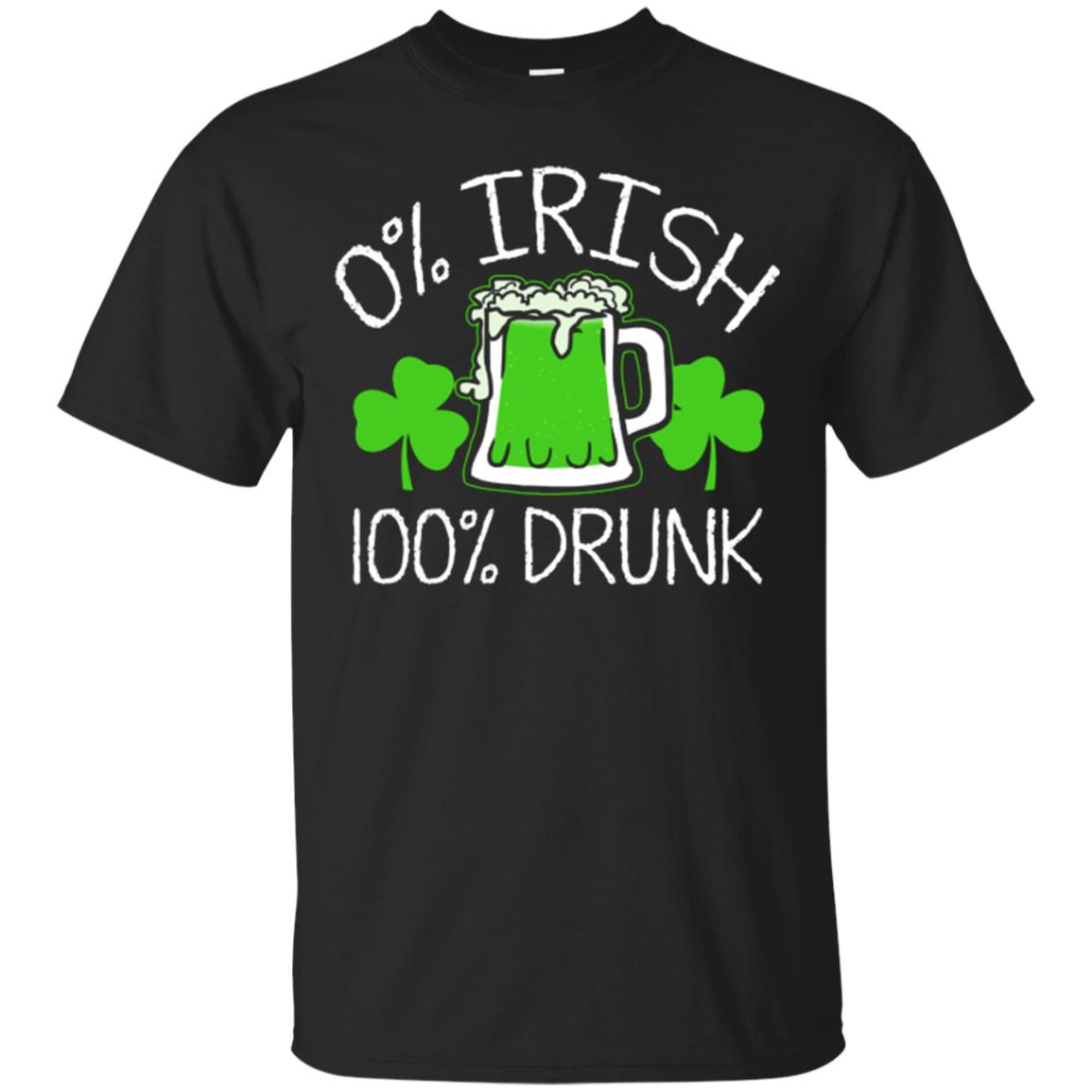 0% Irish 100% Drunk T-Shirt - Funny St. Patricks Day Shirts 99promocode
