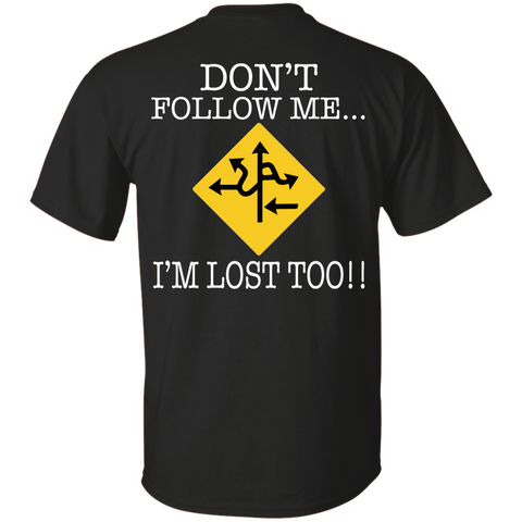 Don't Follow Me... I'm lost too!!!