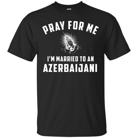 Pray for me i'm married to an Azerbaijani