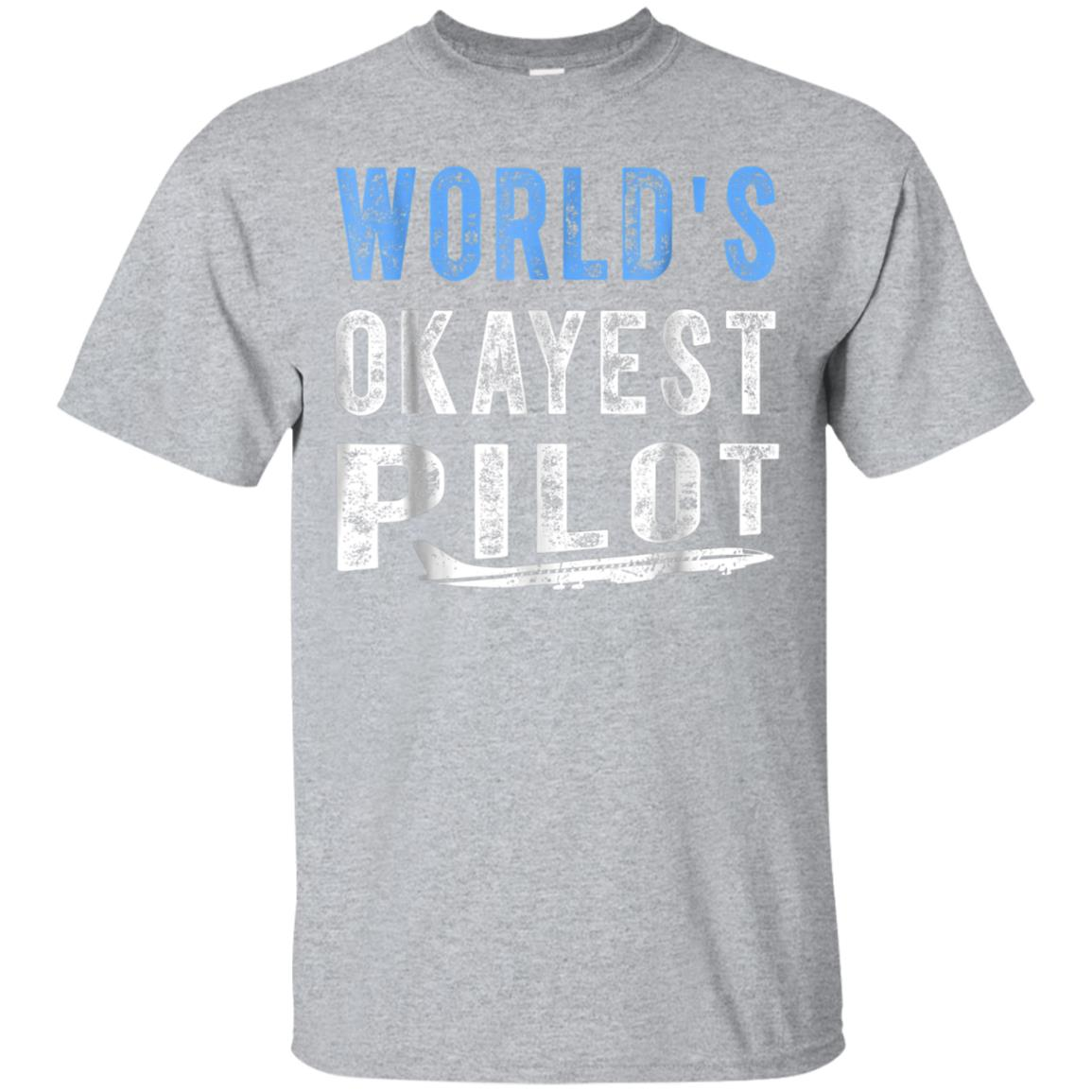 World's Okayest Pilot TShirt Aviation Air Humor 99promocode