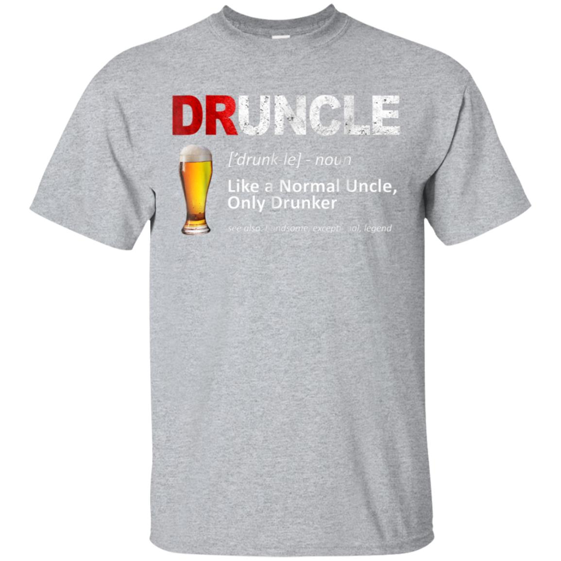 Mens Funny Druncle Like A Normal Uncle Only Drunker T-Shirt 99promocode