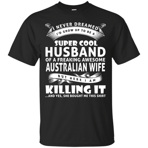Super cool husband of a freaking awesome AUSTRALIAN wife
