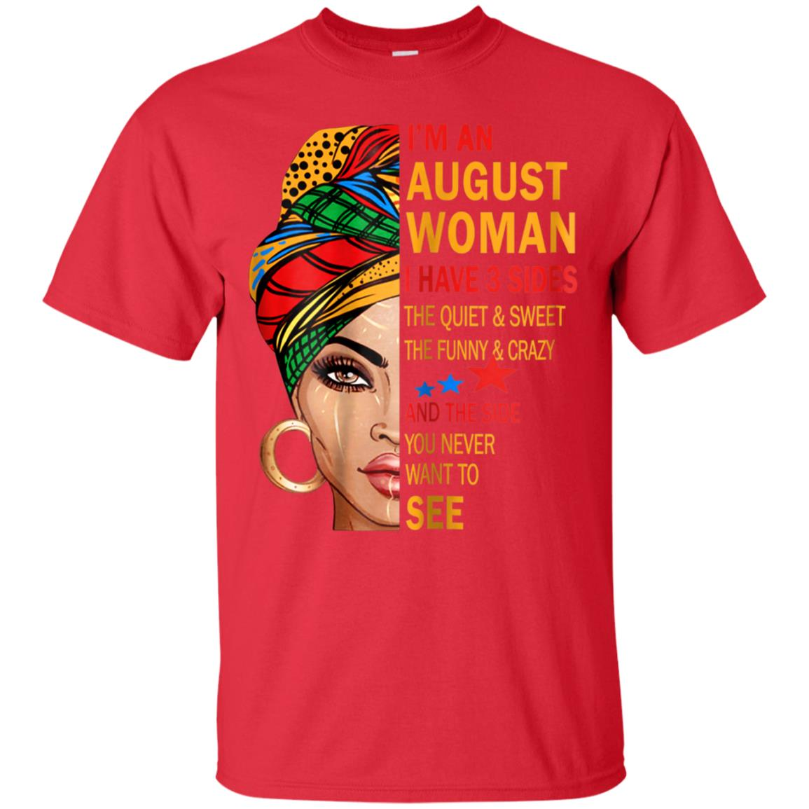 AUGUST WOMAN I HAVE 3 SIDES T SHIRT BIRTHDAY
