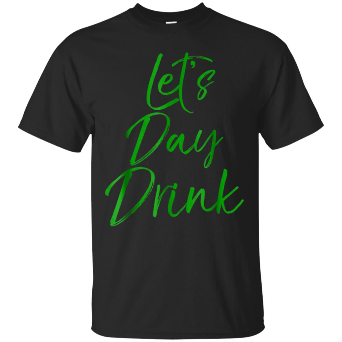 Let's Day Drink Shirt Funny Green St. Patrick's Day Shirt 99promocode