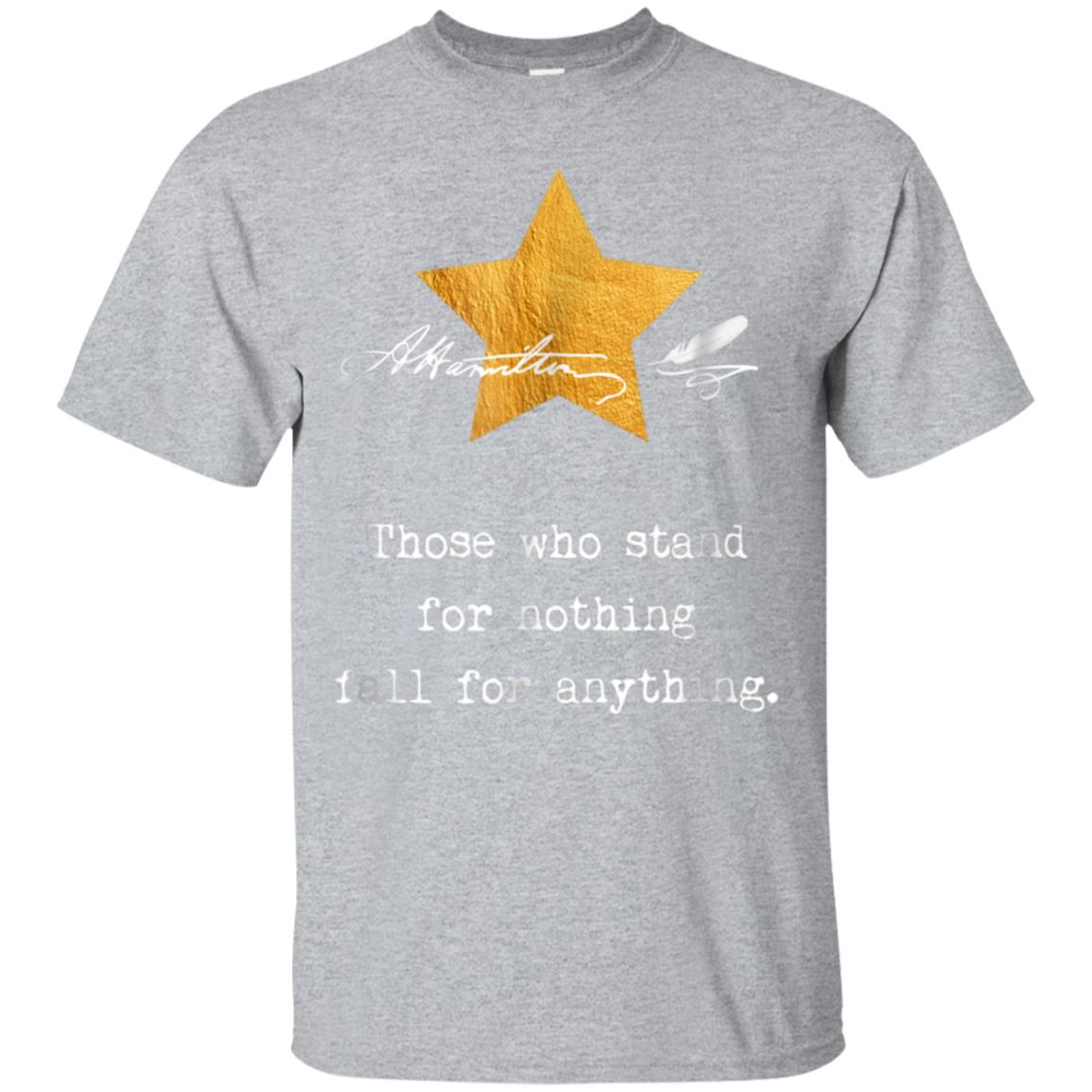 Alexander Hamilton. Those who stand for nothing. Tee 99promocode