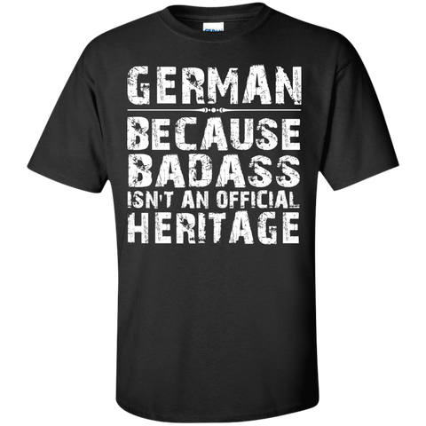 German - Because Badass isn't an official heritage T-Shirt