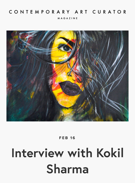 Kokil Sharma artist interview as published on Contemporary Art Curator Magazine