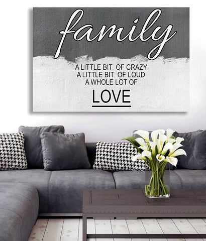 Grey & White Family a little bit of crazy and whole lot of love canvas