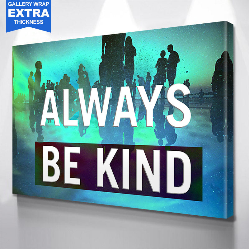 Always Be Kind Canvas Motivational Wall Art