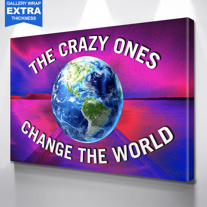 The Crazy Ones Change The World Pink Canvas Motivational Wall Art