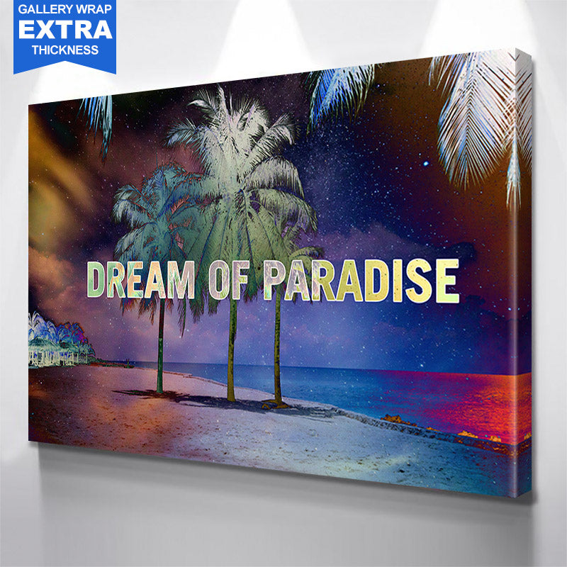 Dream Of Paradise  Canvas Motivational Wall Art