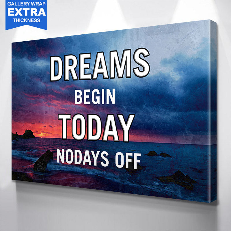 Dreams Begin Today Canvas Motivational Wall Art