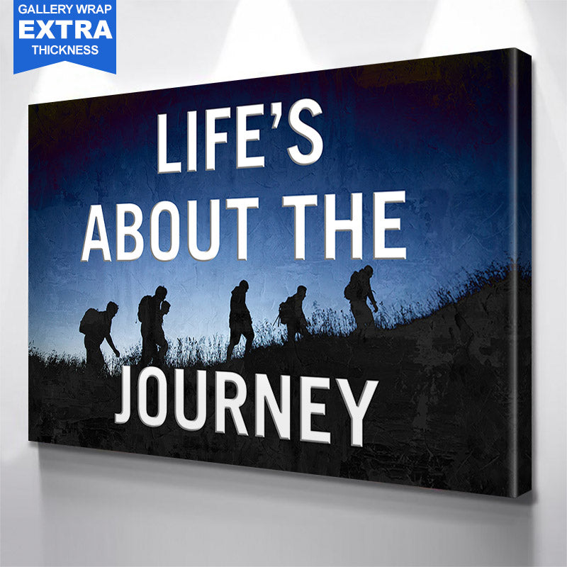 Life Is About The Journey Canvas Motivational Wall Art
