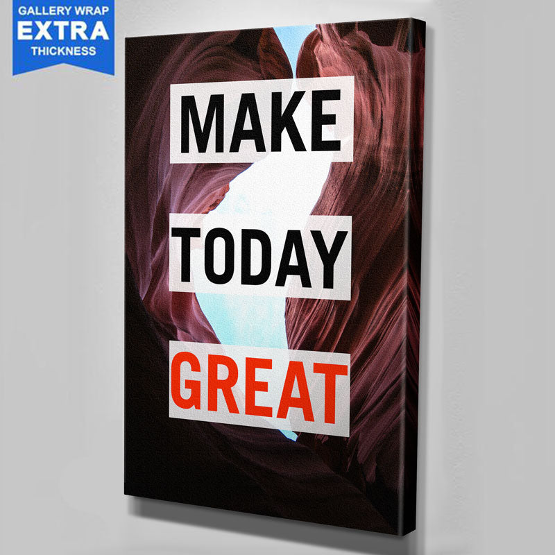 Make Today Great Canvas Motivational Wall Art