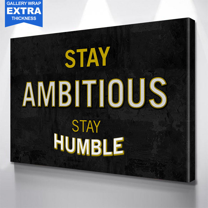 Stay Ambitious Stay Humble Canvas Motivational Wall Art