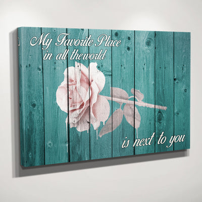 My favorite Place is next to you Wall Art