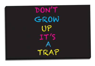 Zapwalls Canvas Don't Grow Up Its A Trap Canvas