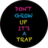 Zapwalls Decals Don't Grow Up Its A Trap