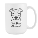 Pit Bull (Natural Ears) Mama! Coffee Mug