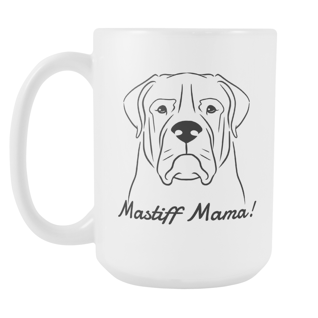 Mastiff Mama! Coffee Mug