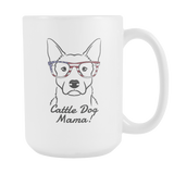 Australian Cattle Dog Mama! Coffee Mug