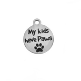 'My Kids Have Paws' Charm