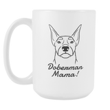 Doberman Mama! Coffee Mug