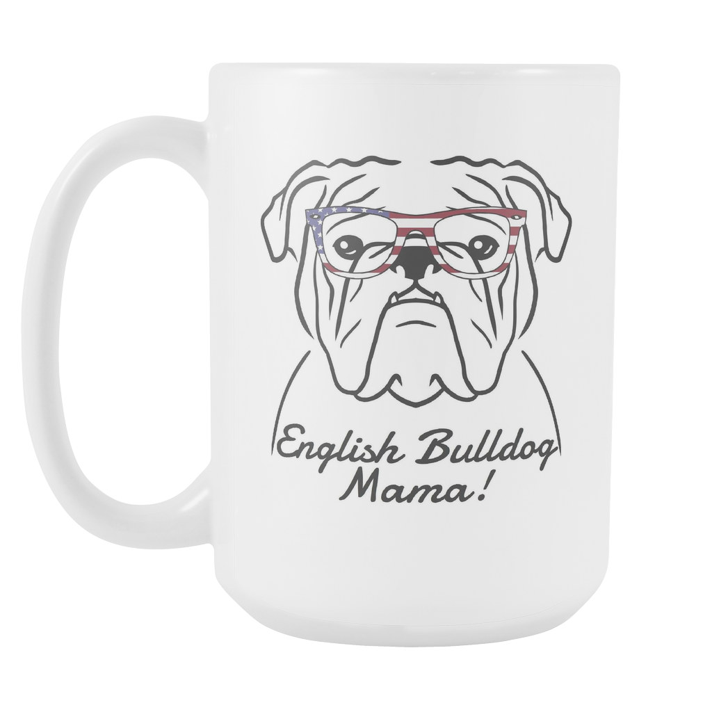 English Bulldog Mama! Coffee Mug