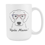 Vizsla Mama! Coffee Mug