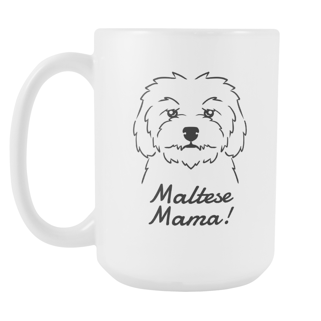 Maltese Mama! Coffee Mug